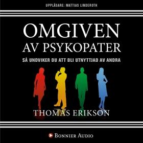 Omgiven av psykopater : så undviker du att bli utnyttjad av andra av Thomas Erikson