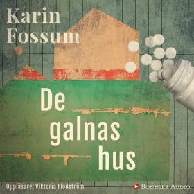 De galnas hus av Karin Fossum