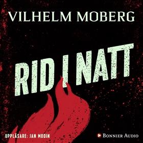 Rid i natt av Vilhelm Moberg