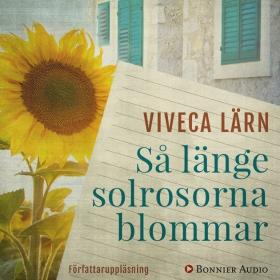 Så länge solrosorna blommar av Viveca Lärn