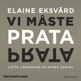 Ljudbok Vi måste prata : lätta lösningar på svåra samtal av Elaine Eksvärd