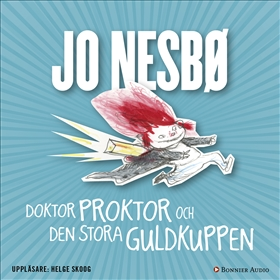 Doktor Proktor och den stora guldkuppen av Jo Nesbø