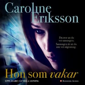 Ljudbok Hon som vakar av Caroline Eriksson