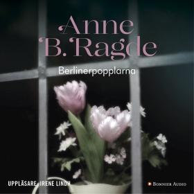 Ljudbok Berlinerpopplarna av Anne B. Ragde
