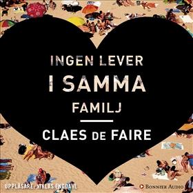 E-bok Ingen lever i samma familj av Claes De Faire