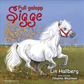 Full galopp, Sigge av Lin Hallberg
