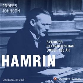 Sveriges statsministrar under 100 år : Felix Hamrin av Anders Johnson