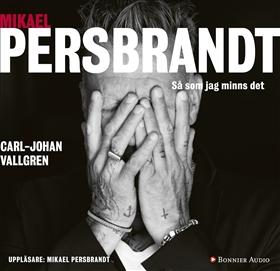 Mikael Persbrandt : Så som jag minns det av Carl-Johan Vallgren