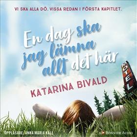 Ljudbok En dag ska jag lämna allt det här av Katarina Bivald