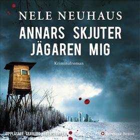 Ljudbok Annars skjuter jägaren mig av Nele Neuhaus