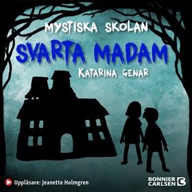E-bok Mystiska skolan. Svarta madam av Katarina Genar