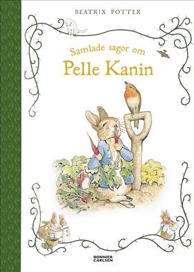 E-bok Samlade sagor om Pelle Kanin av Beatrix Potter