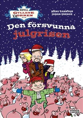 Den försvunna julgrisen av Måns Gahrton