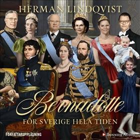 Ljudbok Bernadotte - för Sverige hela tiden av Herman Lindqvist