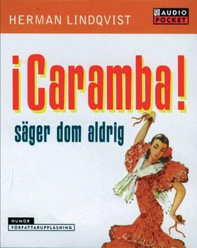 Ljudbok Caramba säger dom aldrig av Herman Lindqvist