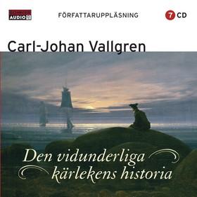 Ljudbok Den vidunderliga kärlekens historia av Carl-Johan Vallgren
