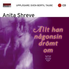 Ljudbok Allt han någonsin drömt om av Anita Shreve