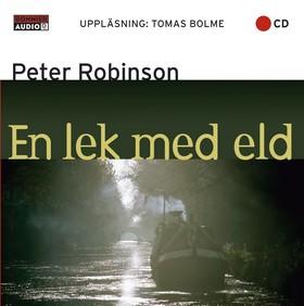 Ljudbok En lek med eld av Peter Robinson