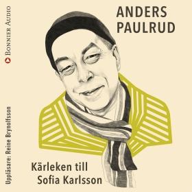 Ljudbok Kärleken till Sofia Karlsson av Anders Paulrud