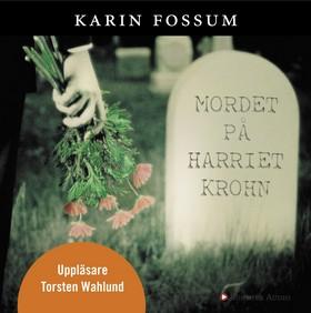 Ljudbok Mordet på Harriet Krohn av Karin Fossum