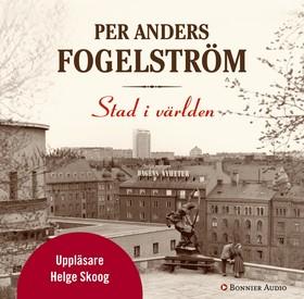 Ljudbok Stad i världen av Per Anders Fogelström