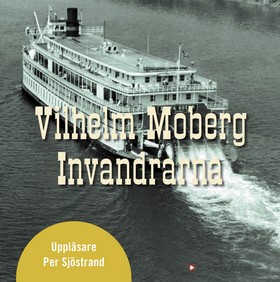 Ljudbok Invandrarna av Vilhelm Moberg