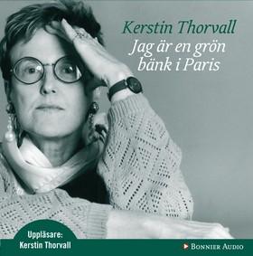 Ljudbok Jag är en grön bänk i Paris av Kerstin Thorvall