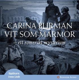 Ljudbok Vit som marmor : ett romerskt mysterium av Carina Burman