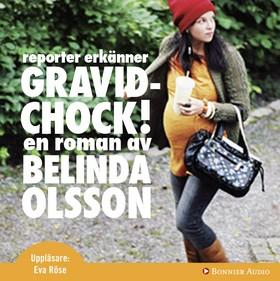 Ljudbok Gravidchock! : reporter erkänner av Belinda Olsson