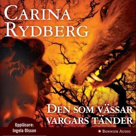 Ljudbok Den som vässar vargars tänder av Carina Rydberg