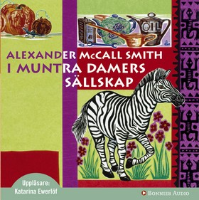 Ljudbok I muntra damers sällskap av Alexander McCall Smith