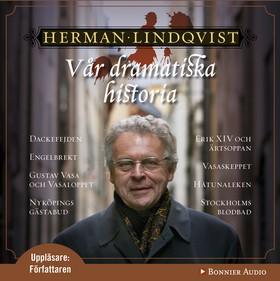 Ljudbok Vår dramatiska historia av Herman Lindqvist