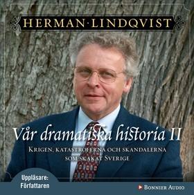 Ljudbok Vår dramatiska historia 2 av Herman Lindqvist