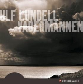 Ljudbok Vädermannen av Ulf Lundell