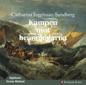 Ljudbok Kampen mot bränningarna av Catharina Ingelman-Sundberg