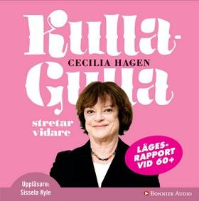 Ljudbok Kulla-Gulla stretar vidare : lägesrapport vid 60+ av Cecilia Hagen