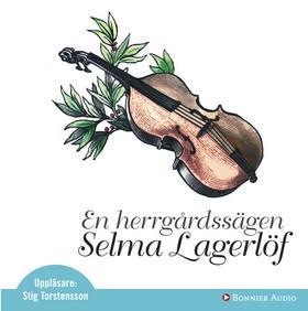 Ljudbok En herrgårdssägen av Selma Lagerlöf
