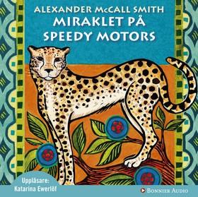 Ljudbok Miraklet på Speedy Motors av Alexander McCall Smith