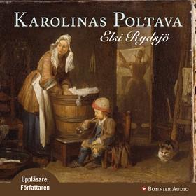 Ljudbok Karolinas Poltava av Elsi Rydsjö