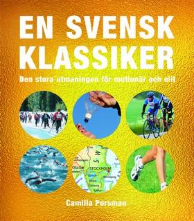 En svensk klassiker : den stora utmaningen för motionär och elit av Camilla Porsman Reimhult