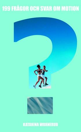 199 frågor och svar om motion