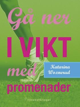 Gå ner i vikt med promenader av Katarina Woxnerud