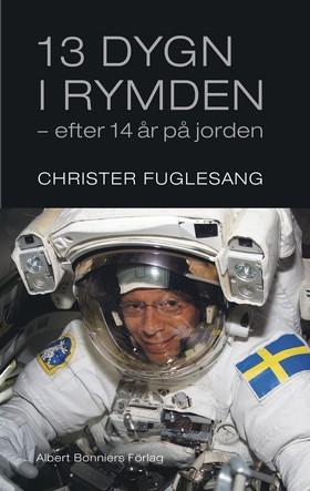 13 dygn i rymden efter 14 år på jorden : dagbok från rymden av Christer Fuglesang