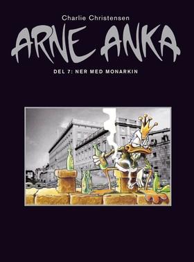 Arne Anka. Ner med monarkin av Charlie Christensen
