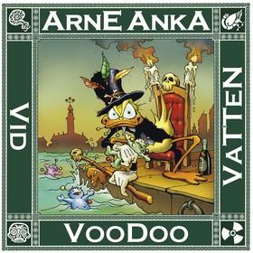 Arne Anka. Voodoo vid vatten av Charlie Christensen