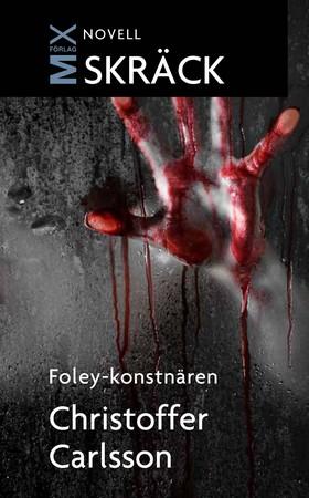 E-bok Foley-konstnären av Christoffer Carlsson