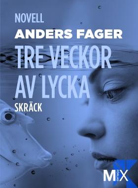 E-bok Tre veckor av lycka av Anders Fager