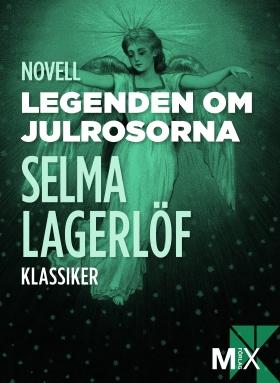 E-bok Legenden om julrosorna av Selma Lagerlöf