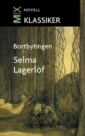E-bok Bortbytingen : novell av Selma Lagerlöf