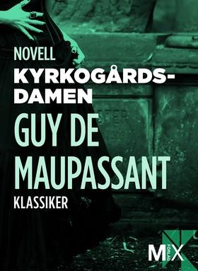 E-bok Kyrkogårdsdamen: novell av Guy de Maupassant